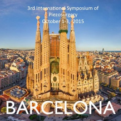 3. Rahvusvaheline Piezokirurgia Sümpoosium 1-3.10.2015 Barcelonas