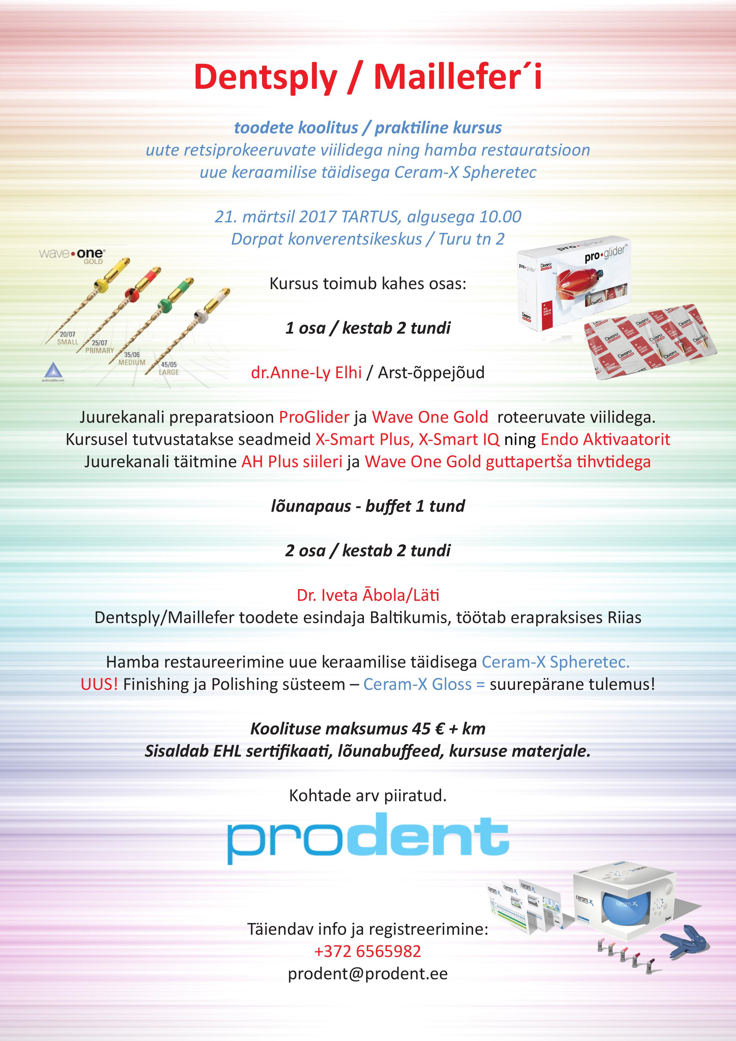 Dentsply / Maillefer'i toodete koolitus /praktiline kursus 21.märtsil 2017 TARTUS